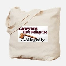 Lawyers Have Feelings Tote Bag