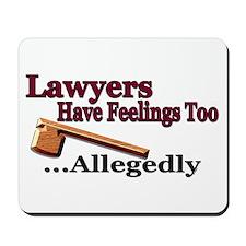 Lawyers Have Feelings Mousepad