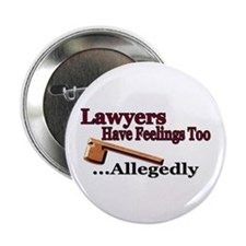 "Lawyers Have Feelings 2.25"" Button"