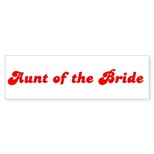 Aunt of the Bride Bumper Bumper Sticker