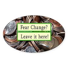 Fear Change? Leave it Here Tipjar Oval Stickers