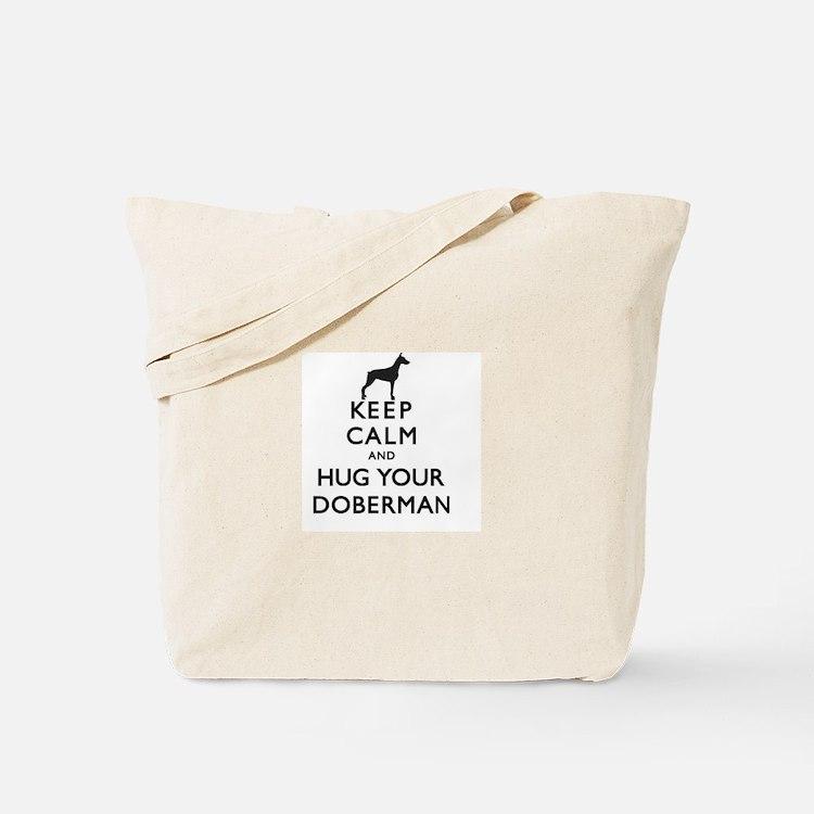 Keep Calm and Hug Your DOberman Tote Bag