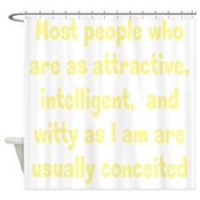 Humble Conceit Shower Curtain