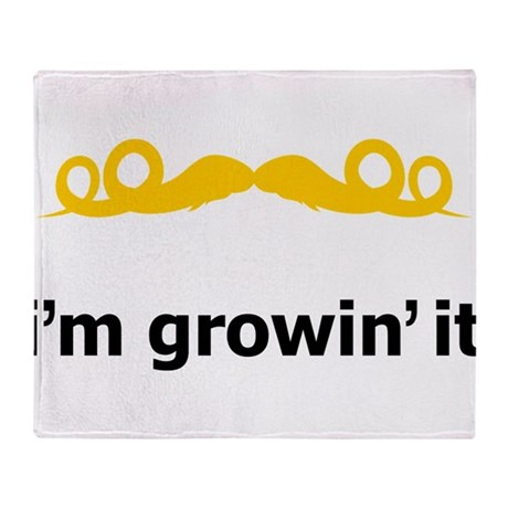 I'm Growin' It Throw Blanket