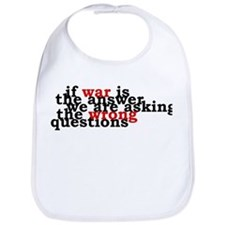 War Is The Answer To The Wrong Questions Bib