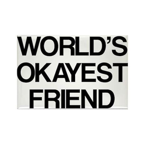 World's Okayest Friend Rectangle Magnet