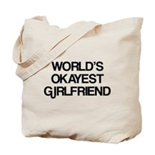World's Okayest Girlfriend Tote Bag
