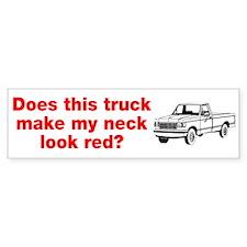 Truck Make Neck Look Red Bumper Bumper Sticker