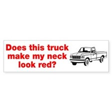 Truck Make Neck Look Red Bumper Sticker