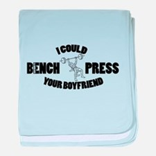 I Could Bench Press Your Boyfriend baby blanket
