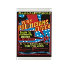 When Politicians Attack Rectangle Magnet (100 pack