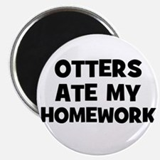 Otters Ate My Homework Magnet