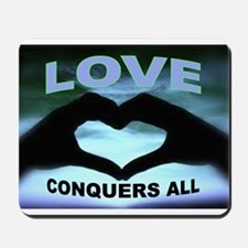 LOVE CONQUERS Mousepad
