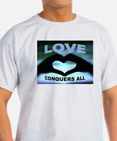 LOVE CONQUERS T-Shirt