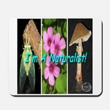 I'm A Naturalist Mousepad