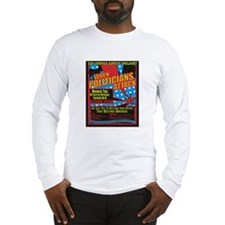 When Politicians Attack Long Sleeve T-Shirt