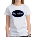 Dag nabbit Women's T-Shirt