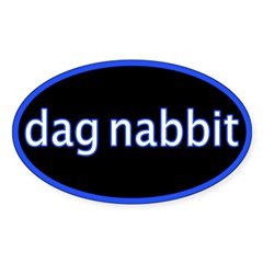 Dag nabbit Oval Decal
