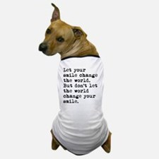 Smile Change The World Dog T-Shirt