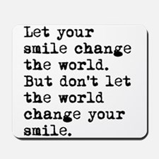 Smile Change The World Mousepad