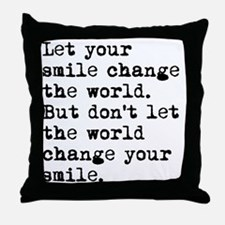 Smile Change The World Throw Pillow