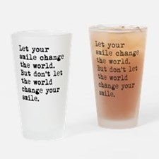 Smile Change The World Drinking Glass