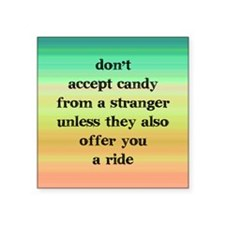 "Accept Candy from Strangers Square Sticker 3"" x 3"""