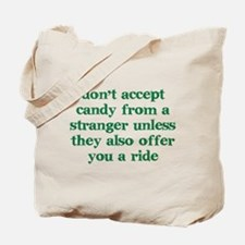 Accept Candy from Strangers Tote Bag