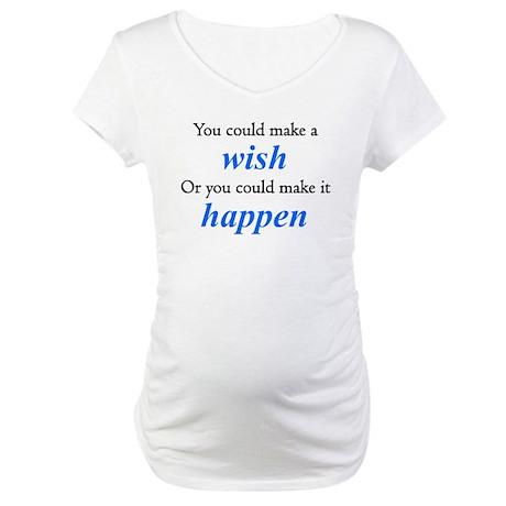 Make It Happen Maternity T-Shirt