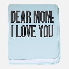 Dear Mom I Love You baby blanket