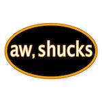 Aw, shucks Oval Sticker