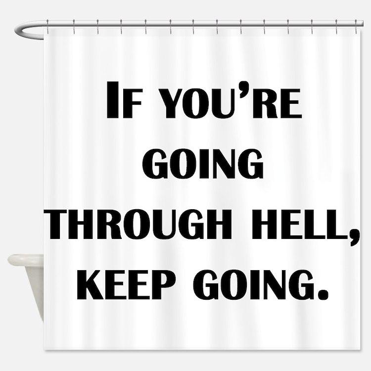 Going Through Hell Shower Curtain