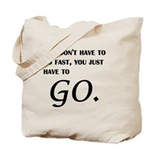 You Just Have To Go Tote Bag