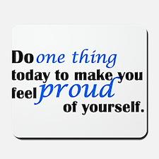 Feel Proud Of Yourself Mousepad