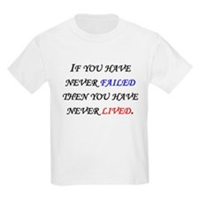 If You Have Never Failed T-Shirt