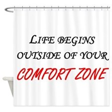 Outside Of Your Comfort Zone Shower Curtain