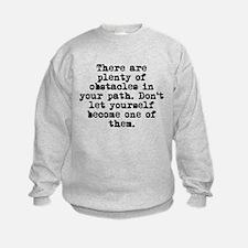 Plenty Of Obstacles Sweatshirt