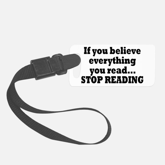 Believe Everything You Read Luggage Tag