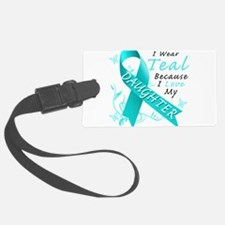 I Wear Teal Because I Love My Daughter Luggage Tag