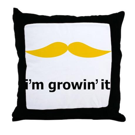 I'm Growin' It Throw Pillow