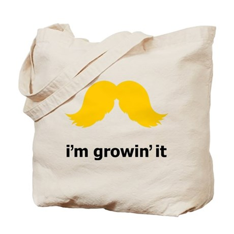 I'm Growin' It Tote Bag