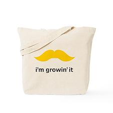 I'm Growin' It Tote Bag