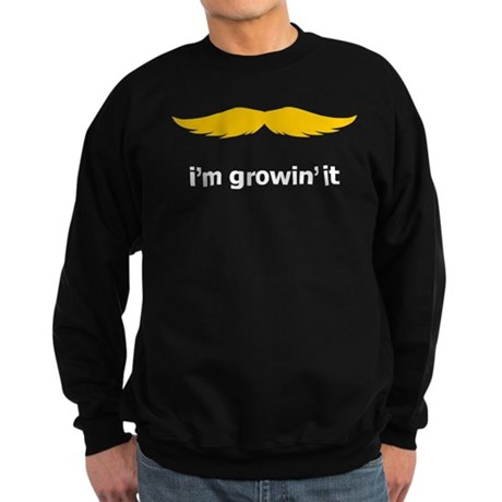 I'm Growin' It Sweatshirt (dark)