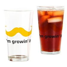 I'm Growin' It Drinking Glass