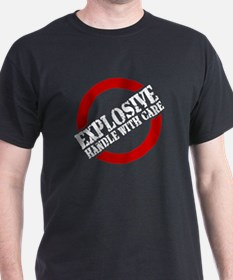 EXPLOSIVE HANDLE WITH CARE T-Shirt