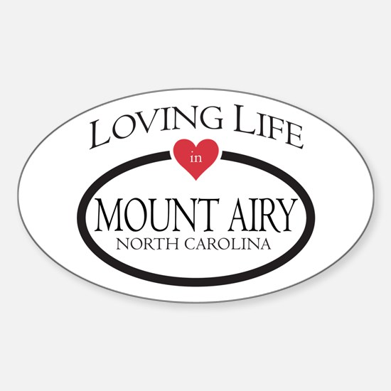 Loving Life in Mount Airy, NC Decal
