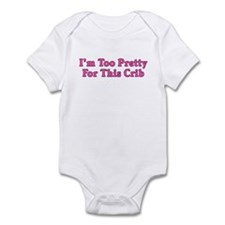 I'm Too Cute For This Crib Infant Bodysuit