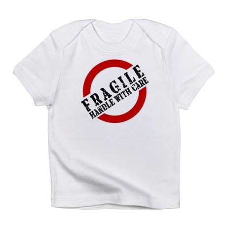 FRAGILE HANDLE WITH CARE Infant T-Shirt