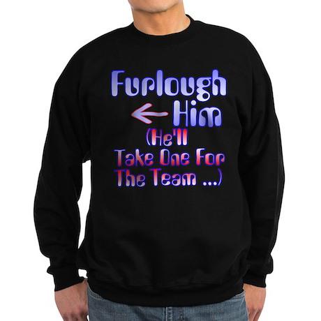 Furlough Him Sweatshirt
