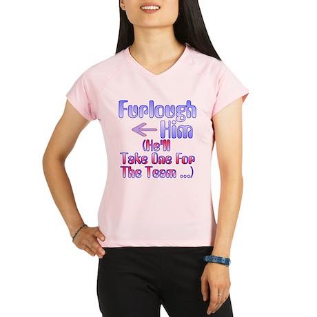 Furlough Him Peformance Dry T-Shirt